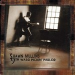 9th Ward Pickin' Parlor CD by Shawn Mullins