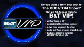 FREE Bob & Tom Show VIP Weekend Starts Now!