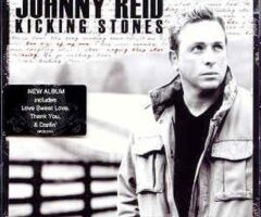 A Review Of Johnny Reid's 'Kicking Stones' CD… It's Another Good One!