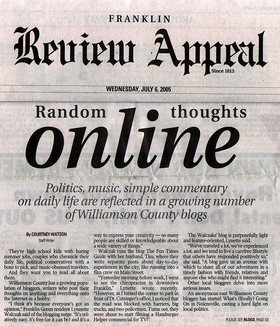 CLICK to read Page 1 of the 3-page spread on Williamson county Tennessee bloggers from the July 6, 2005 issue of the Franklin 'Review Appeal'.